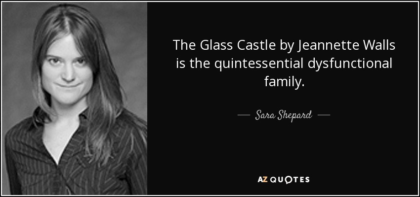 Sara Shepard quote: The Glass Castle by Jeannette Walls is the ...