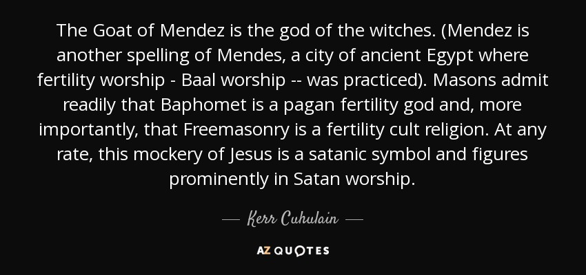 Kerr Cuhulain Quote The Goat Of Mendez Is The God Of The Witches