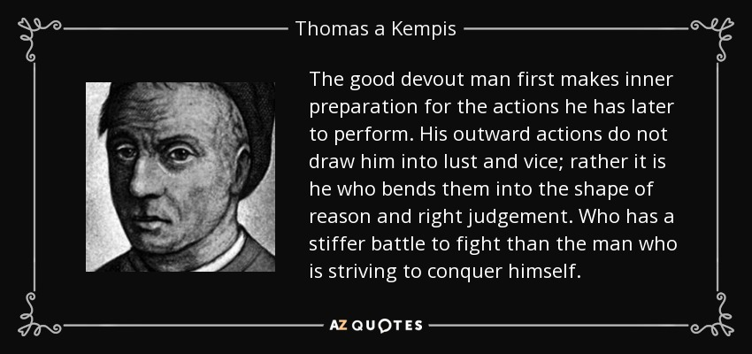 Thomas A Kempis Quote: The Good Devout Man First Makes