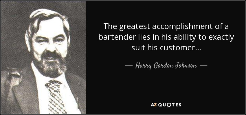 Bartending Quotes And Sayings: QUOTES BY HARRY GORDON JOHNSON