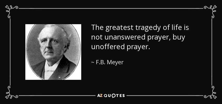 Top 25 unanswered prayers quotes a z quotes the greatest tragedy of life is not unanswered prayer buy unoffered prayer thecheapjerseys Image collections