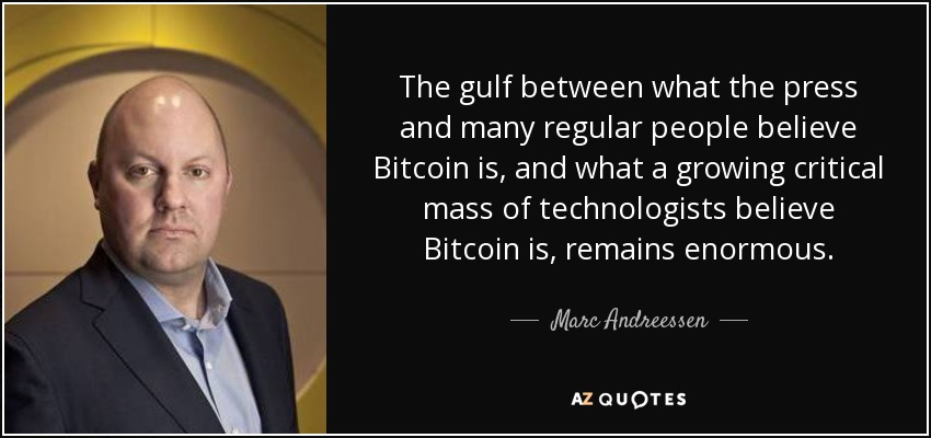 Bitcoin Quote Fascinating Marc Andreessen Quote The Gulf Between What The Press And Many