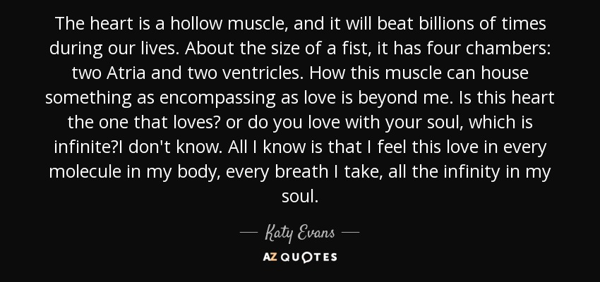Katy Evans Quote The Heart Is A Hollow Muscle And It Will Beat