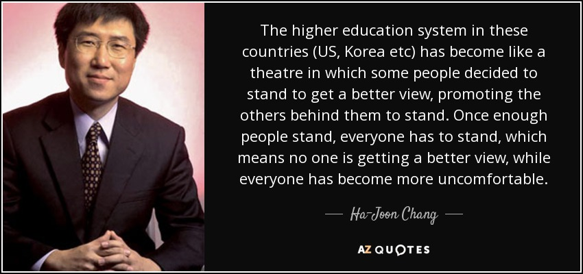 Ha Joon Chang Quote The Higher Education System In These Countries