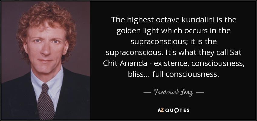 Kundalini Len frederick lenz quote the highest octave kundalini is the golden