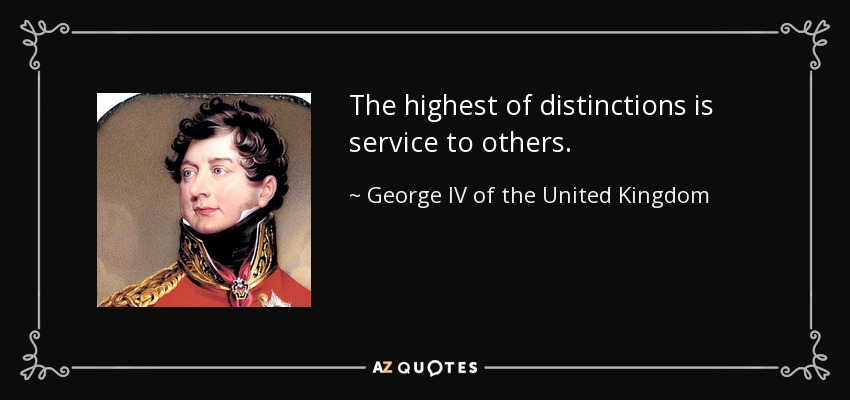 George IV Of The United Kingdom Quote: The Highest Of