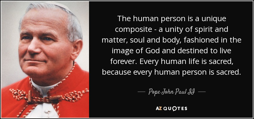 Pope John Paul II Quote: The Human Person Is A Unique