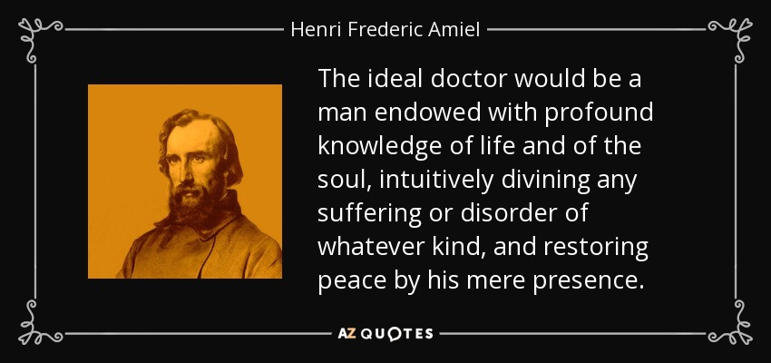 The Ideal Doctor Would Be A Man Endowed With Profound Knowledge Of Life And  Of The Soul, Intuitively Divining Any Suffering Or Disorder Of Whatever  Kind, ...
