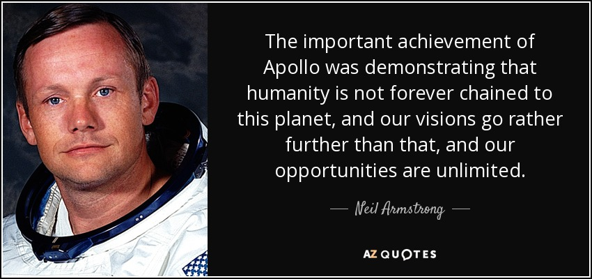 Neil Armstrong quote: The important achievement of Apollo ...