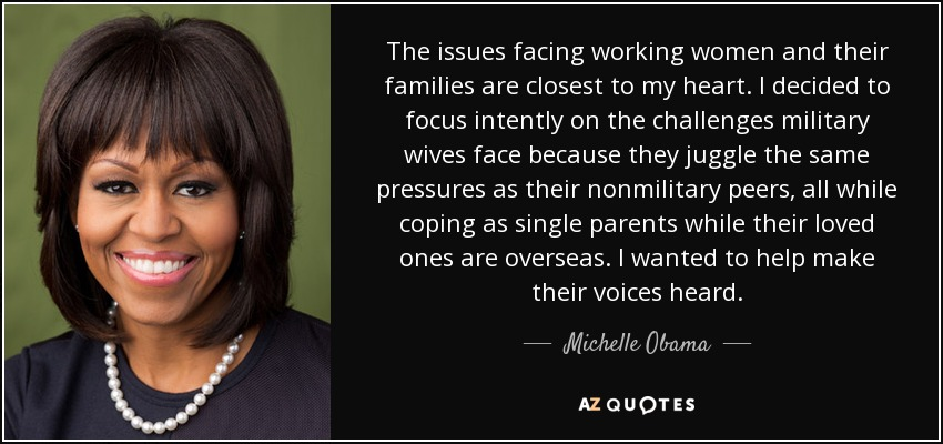 Michelle Obama quote The issues facing working women and their Best Working Women Quotes