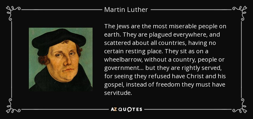 Martin Luther quote: The Jews are the most miserable people ...