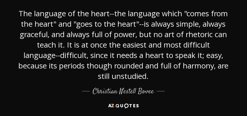 The language of the heart--the language which
