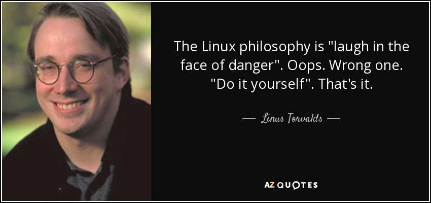The Linux philosophy is