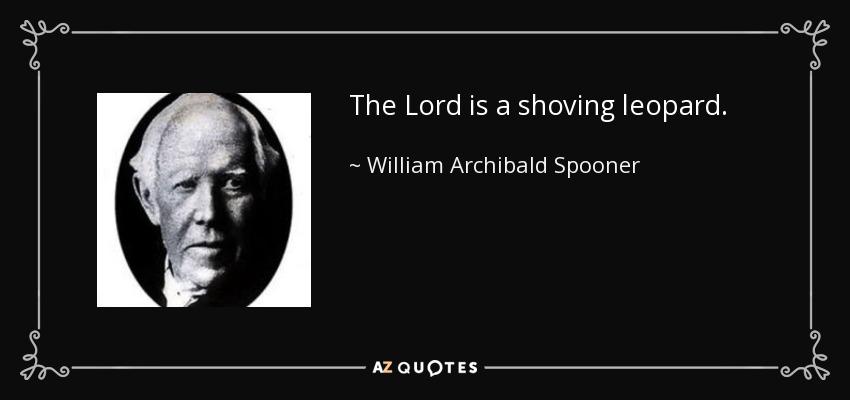 Image result for quotes William Archibald Spooner