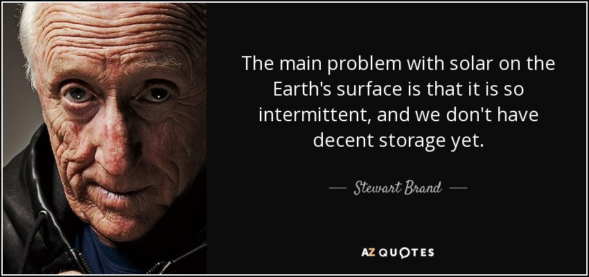 Stewart Brand Quote: The Main Problem With Solar On The