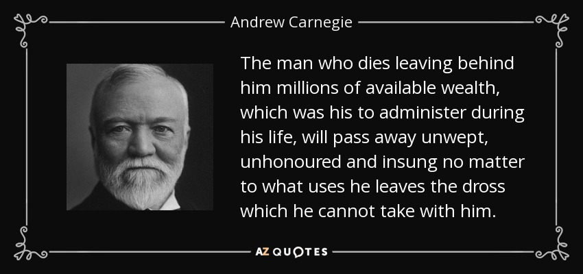 Andrew Carnegie Quote The Man Who Dies Leaving Behind Him Millions