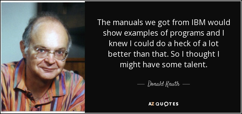 Ibm Quote Best Donald Knuth Quote The Manuals We Got From IBM Would Show Examples