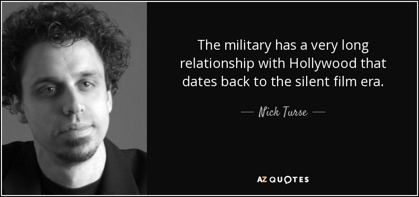 The military has a very long relationship with Hollywood that dates back to the silent film era. - Nick Turse
