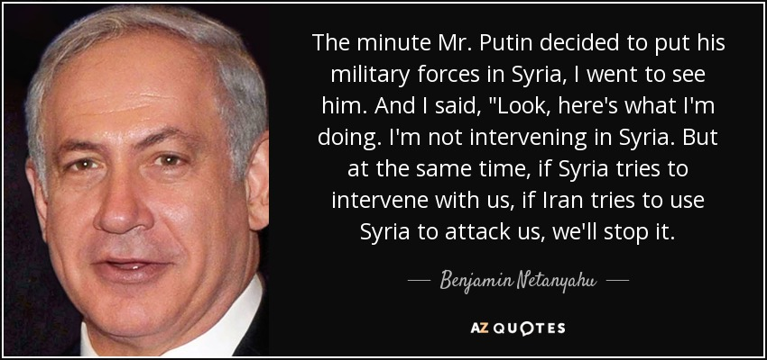 The minute Mr. Putin decided to put his military forces in Syria, I went to see him. And I said,