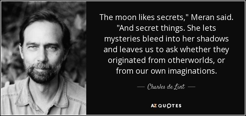 The moon likes secrets,
