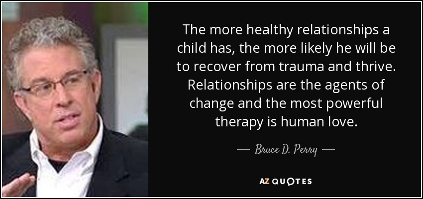 TOP 8 QUOTES BY BRUCE D. PERRY