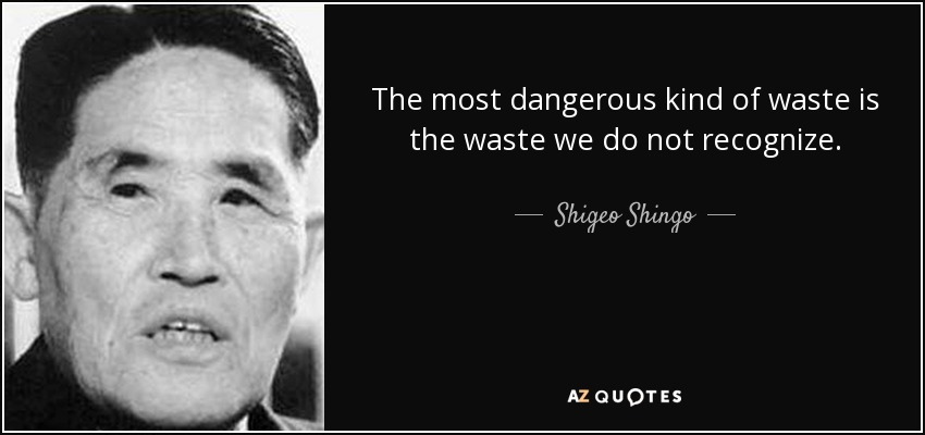 Shigeo Shingo quote on waste