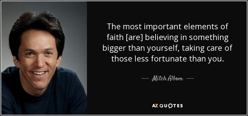Mitch Albom Quote The Most Important Elements Of Faith Are
