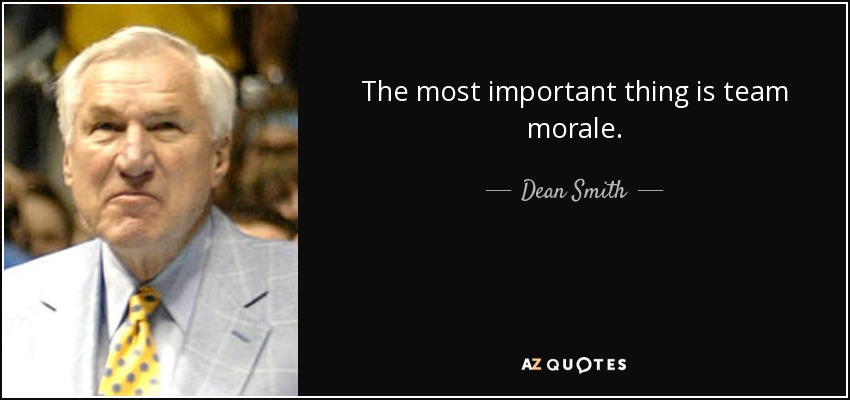 The most important thing is team morale. - Dean Smith