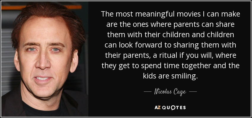 Most Meaningful Quotes Awesome Nicolas Cage Quote The Most Meaningful Movies I Can Make Are The
