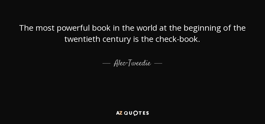Alec Tweedie Quote The Most Powerful Book In The World At The