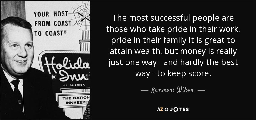 Kemmons Wilson Quote The Most Successful People Are Those Who Take