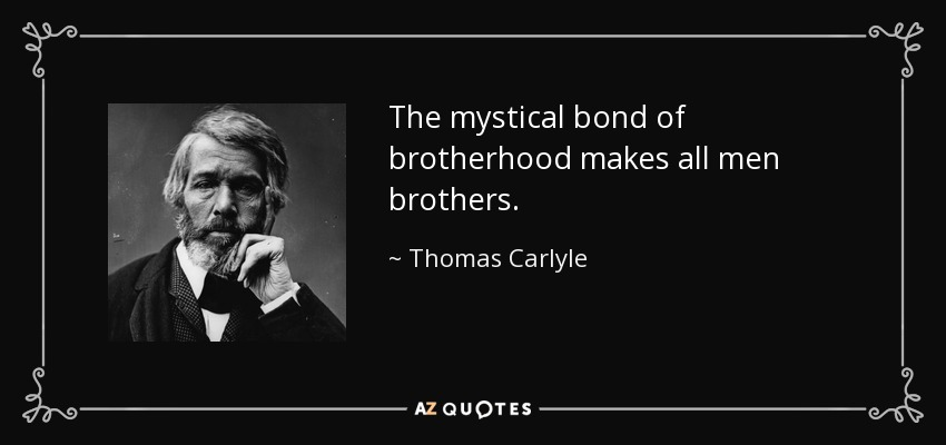 Bond Quotes Enchanting Thomas Carlyle Quote The Mystical Bond Of Brotherhood Makes All Men