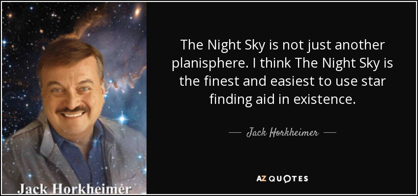 Jack Horkheimer Quote The Night Sky Is Not Just Another Planisphere