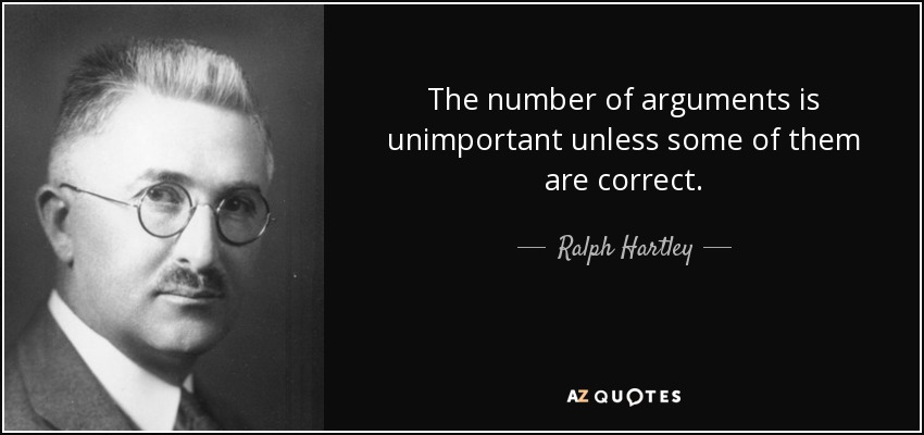 The number of arguments is unimportant unless some of them are correct. - Ralph Hartley