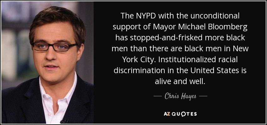 Chris Hayes quote: The NYPD with the unconditional support