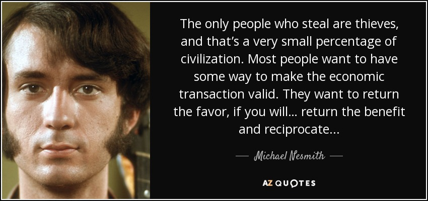 Michael Nesmith Quote The Only People Who Steal Are Thieves And