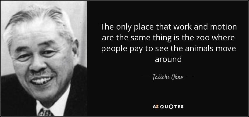 Taiichi Ohno quote on zoo