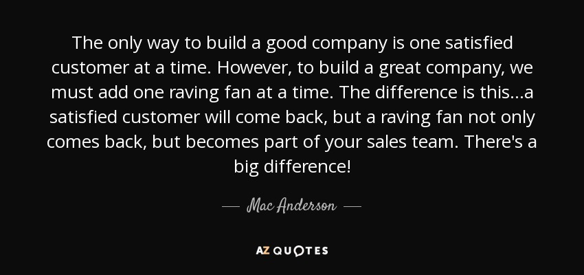 Mac Anderson Quote The Only Way To Build A Good Company Is One