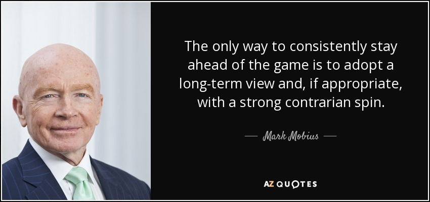 Mark Mobius Quote: The Only Way To Consistently Stay Ahead