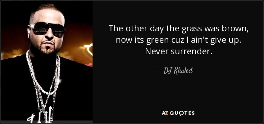 TOP 40 QUOTES BY DJ KHALED Of 40 AZ Quotes Unique Dj Khaled Quotes