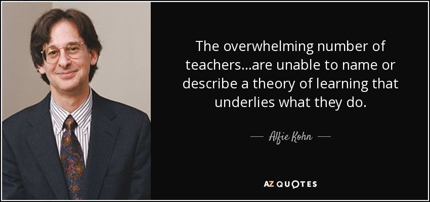 alfie kohn quote the overwhelming number of teachers are
