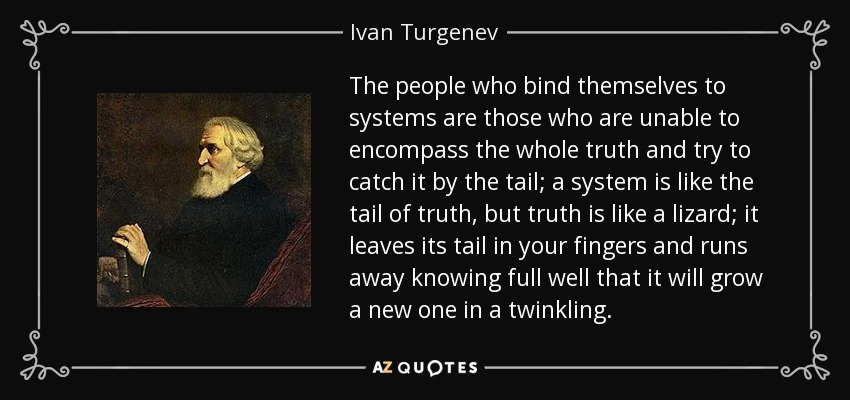 Ivan Turgenev Quote The People Who Bind Themselves To Systems Are