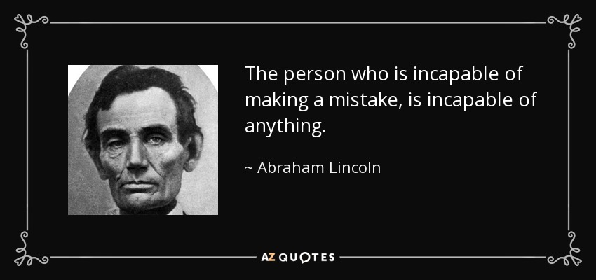 Abraham Lincoln Quote The Person Who Is Incapable Of