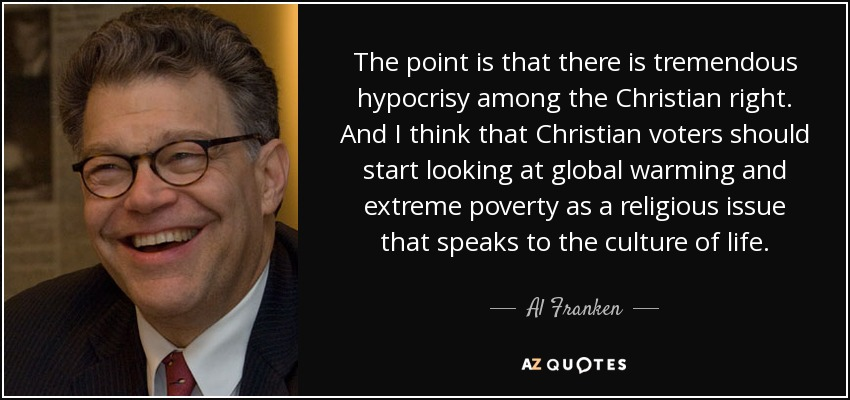 al franken quote the point is that there is tremendous hypocrisy