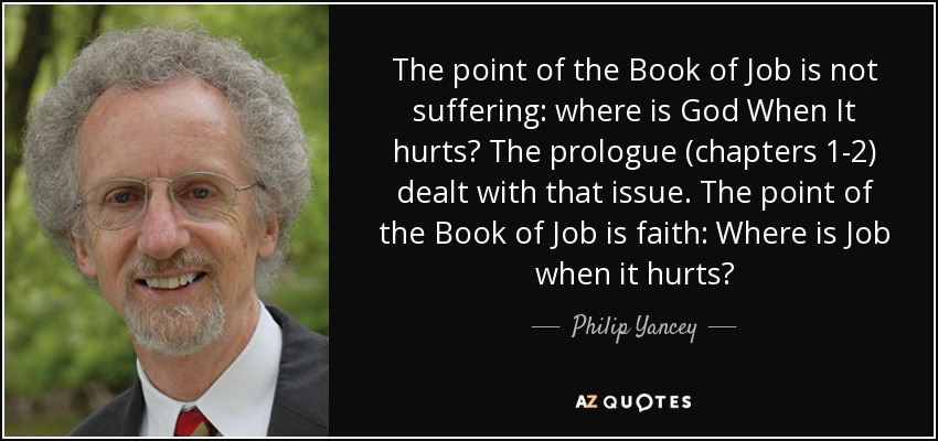 Philip Yancey Quote The Point Of The Book Of Job Is Not Suffering