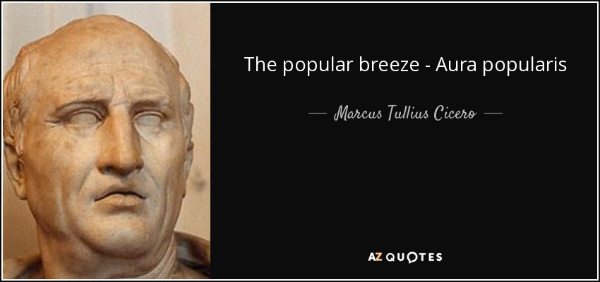 The popular breeze - Aura popularis - Marcus Tullius Cicero