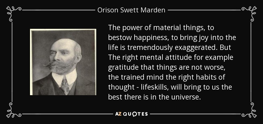Orison Swett Marden Quote The Power Of Material Things To Bestow
