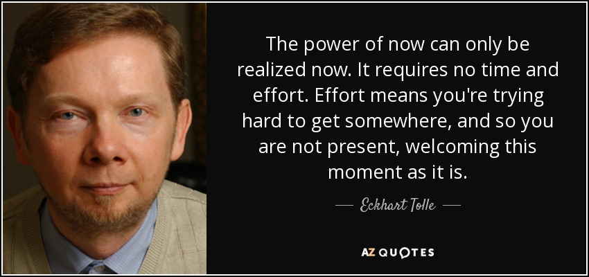 The Power Of Now Quotes Custom Eckhart Tolle Quote The Power Of Now Can Only Be Realized Nowit.