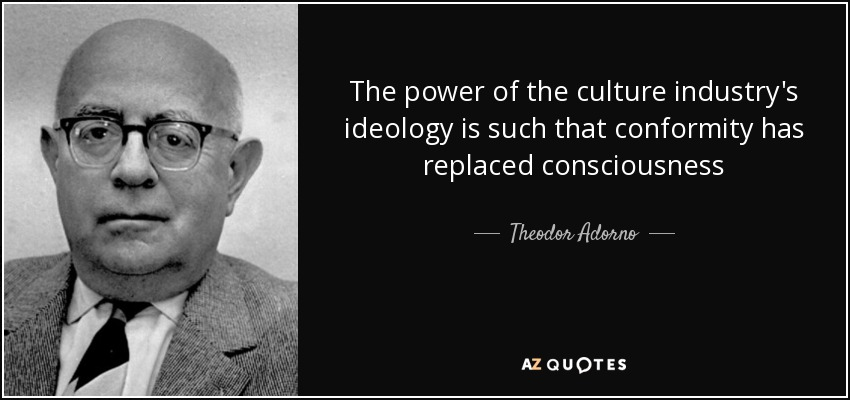 """theodor adorno culture industry essay Share theodor adorno quotations about art, culture and life the power  """"the  culture industry: selected essays on mass culture"""", p104, routledge 34 copy."""