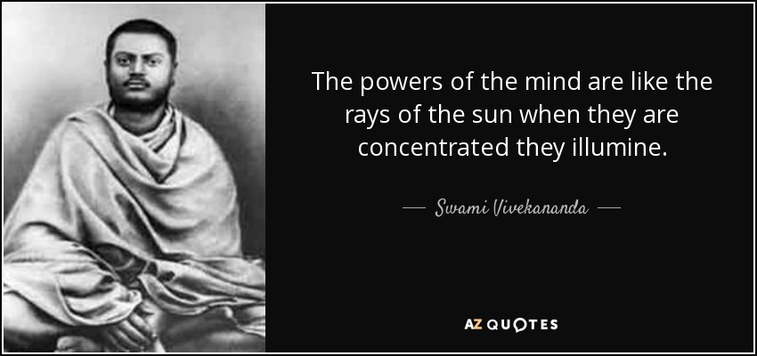 Swami Vivekananda Quote The Powers Of The Mind Are Like The Rays Of